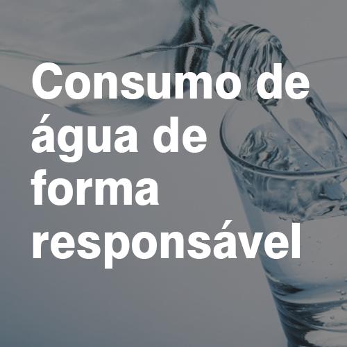 Consumo de água de forma responsável: Saiba como